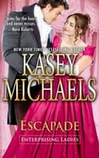 Escapade ebook by Kasey Michaels