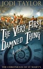 The Very First Damned Thing ebook by Jodi Taylor