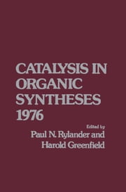 Catalytic in Organic Syntheses 1976 ebook by Rylander, Paul