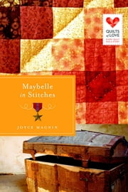 Maybelle in Stitches - Quilts of Love Series ebook by Joyce Magnin