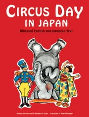 Circus Day in Japan - Bilingual English and Japanese Text ebook by Eleanor Coerr,Yumi Matsunari,Eleanor Coerr