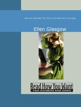Life And Gabriella : The Story Of A Woman's Courage ebook by Ellen Glasgow