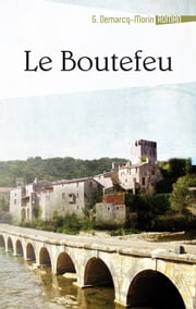 Le Boutefeu ebook by Gérard Demarcq-Morin