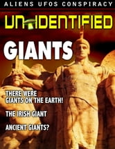 UnIDENTIFIED - UFOs - ALIENS - GIANTS ebook by Various