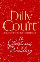 The Christmas Wedding ebook by Dilly Court