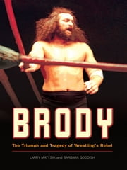 Brody ebook by Larry Matysik and Barbara Goodish,Foreward by Jim Ross,WWE Raw Announcer