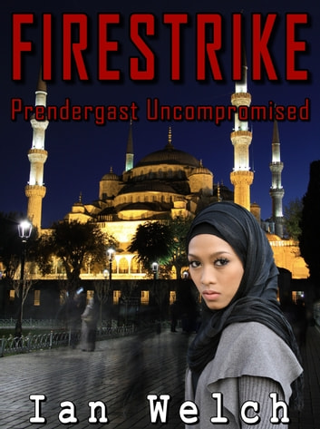 Firestrike: Prendergast Uncompromised ebook by Ian Welch