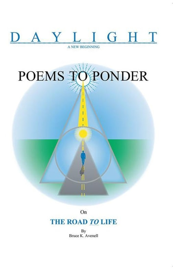 Poems to Ponder on the Road to Life eBook by Bruce K. Avenell