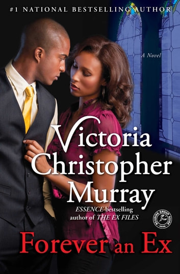Forever an Ex - A Novel ebook by Victoria Christopher Murray