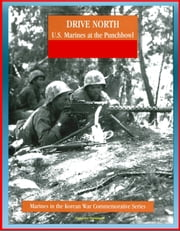 Marines in the Korean War Commemorative Series: Drive North - U.S. Marines at the Punchbowl ebook by Progressive Management