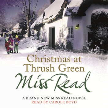 Christmas at Thrush Green audiobook by Miss Read