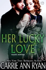 Her Lucky Love ebook by Carrie Ann Ryan