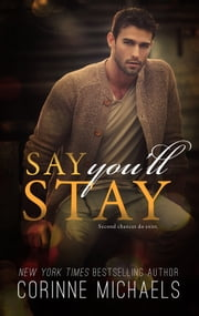 Say You'll Stay ebook by Corinne Michaels