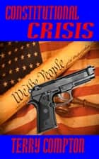 Constitutional Crisis ebook by Terry Compton
