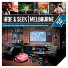 Hide & Seek Melbourne: Night Owl ebook by Publishing, Explore Australia