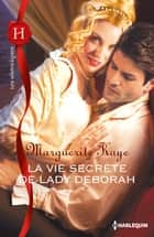 La vie secrète de lady Deborah ebook by Marguerite Kaye