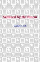 Seduced by the Storm ebook by Sydney Croft