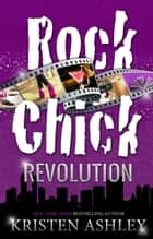 Rock Chick Revolution ebook by Kristen Ashley