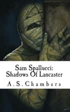 Sam Spallucci ebook by A. S. Chambers