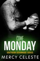 Come Monday ebook by Mercy Celeste
