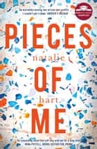 Pieces of Me: Shortlisted for the Costa First Novel Award 2018 ebook by Natalie Hart
