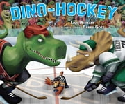 Dino-Hockey ebook by Lisa  Wheeler,Barry  Gott