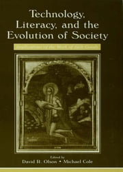 Technology, Literacy, and the Evolution of Society - Implications of the Work of Jack Goody ebook by David R. Olson,Michael Cole