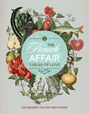 The French Affair - Tables of Love ebook by Jan Hendrik van der Westhuizen