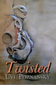 Twisted ebook by Uvi Poznansky