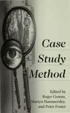 Case Study Method ebook by Martyn Hammersley,Dr Peter Foster,Dr. Roger Gomm