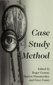 Case Study Method - Key Issues, Key Texts ebook by Mr Roger Gomm,Martyn Hammersley,Dr Peter Foster