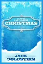 101 Amazing Facts about Christmas ebook by Jack Goldstein