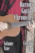 Daron's Guitar Chronicles: Volume Nine ebook by