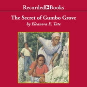 The Secret of Gumbo Grove audiobook by Eleanora Tate