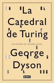 La catedral de Turing - Los orígenes del universo digital ebook by George Dyson