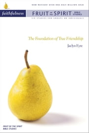 Faithfulness - The Foundation of True Friendship ebook by Jacalyn Eyre