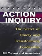 Action Inquiry ebook by William R. Torbert
