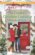 The Cowboy's Christmas Courtship (Mills & Boon Love Inspired) (Cooper Creek, Book 7) ebook by Brenda Minton