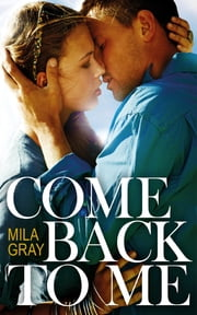 Come Back To Me ebook by Mila Gray