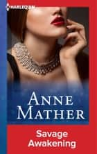 Savage Awakening ebook by Anne Mather