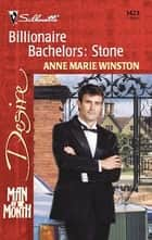 Billionaire Bachelors: Stone ebook by Anne Marie Winston