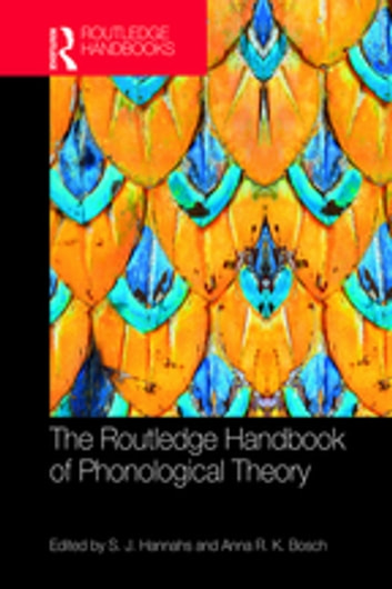 The Routledge Handbook of Phonological Theory ebook by