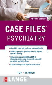 Case Files Psychiatry, Fourth Edition ebook by Eugene Toy, Debra Klamen