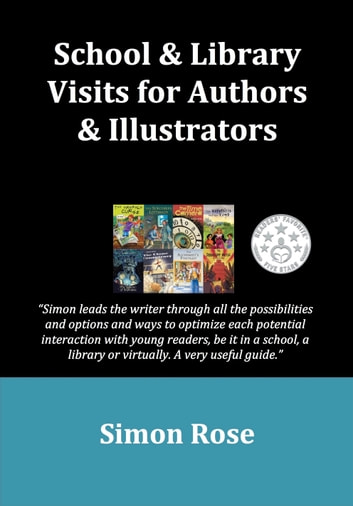 School & Library Visits for Authors & Illustrators ebook by Simon Rose
