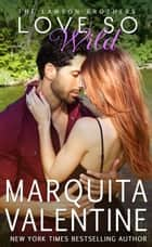 Love So Wild ebook by Marquita Valentine