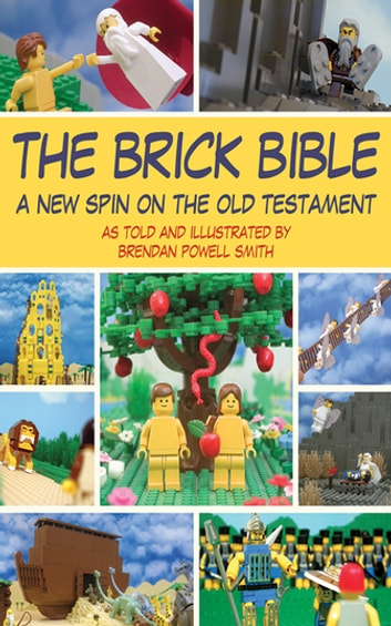 The Brick Bible - A New Spin on the Old Testament ebook by Brendan Powell Smith