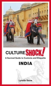 CultureShock! India ebook by Lynelle Seow
