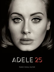 Adele - 25 Songbook ebook by Adele