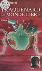 Traquenard au monde libre - Roman ebook by Anne-Mariel