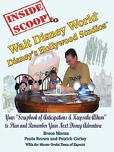 InsideScoop® To Walt Disney World® Disney's Hollywood Studios® ebook by Moran, Bruce